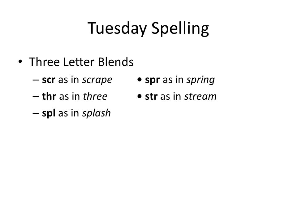Tuesday Spelling Word Sort Sort the words in your plastic baggies into no more than 5 groups.