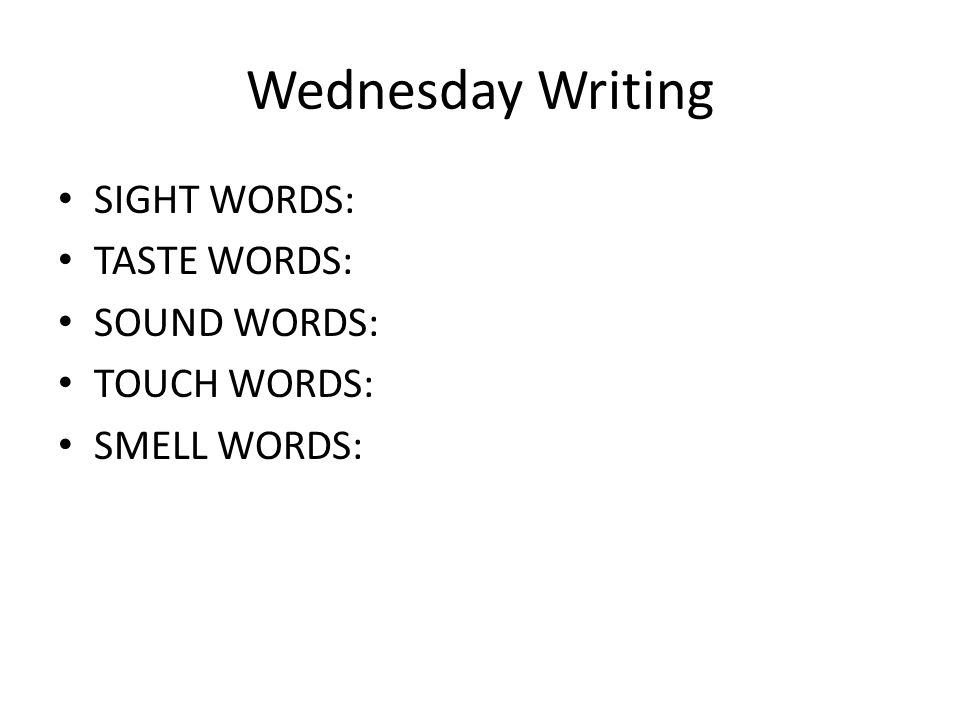 Wednesday Writing Summarize Learning: Was it easier to add showing when you focused just on your sense of sound.