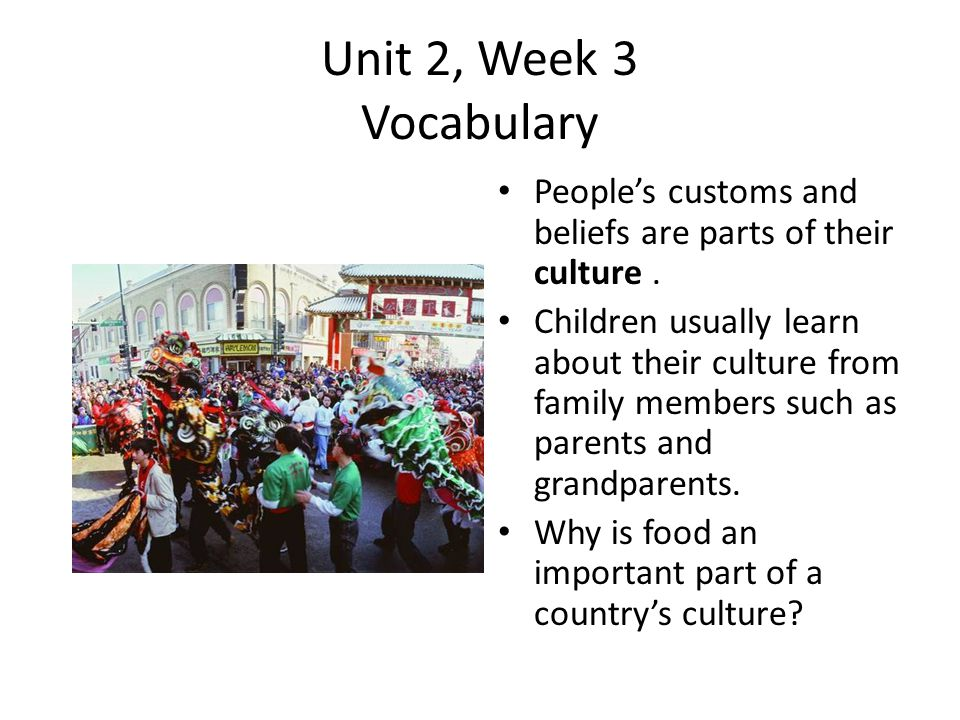 Unit 2, Week 3 Vocabulary Communities are groups of people living together in one place.