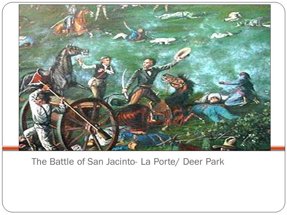 The Battle of San Jacinto- La Porte/ Deer Park