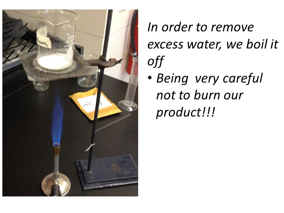 In order to remove excess water, we boil it off Being very careful not to burn our product!!!