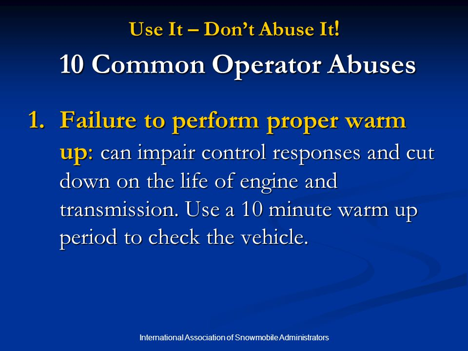 International Association of Snowmobile Administrators Use It – Don't Abuse It .