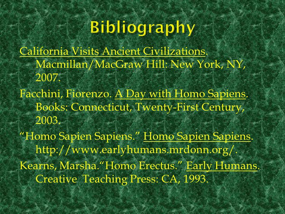 "[1] California Vistas Ancient Civilizations, Macmillan McGraw- Hill, NY, 2007, pp. [2] Facchini, Fiorenzo, ""A Day with Homo Sapiens,"" Twenty- First Ce"