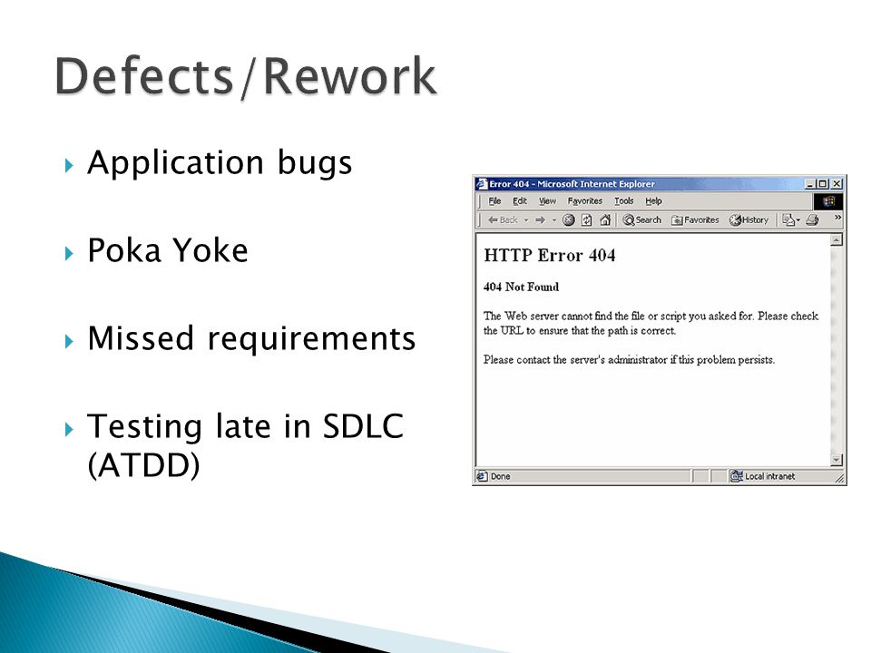  Application bugs  Poka Yoke  Missed requirements  Testing late in SDLC (ATDD)