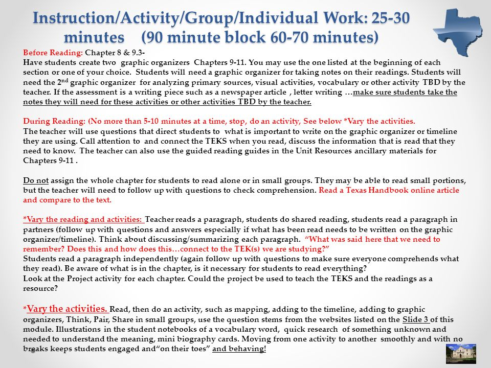 Instruction/Activity/Group/Individual Work: 25-30 minutes (90 minute block 60-70 minutes) Before Reading: Chapter 8 & 9.3- Have students create two graphic organizers Chapters 9-11.