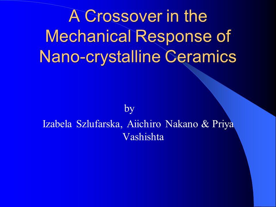 A Crossover in the Mechanical Response of Nano-crystalline Ceramics by Izabela Szlufarska, Aiichiro Nakano & Priya Vashishta