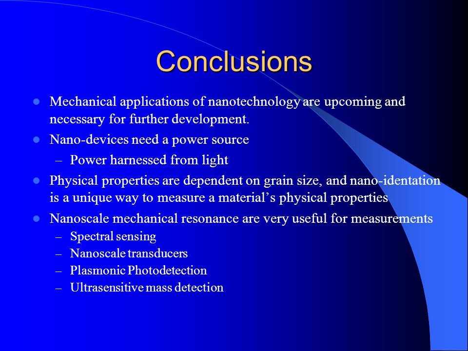 Conclusions Mechanical applications of nanotechnology are upcoming and necessary for further development.