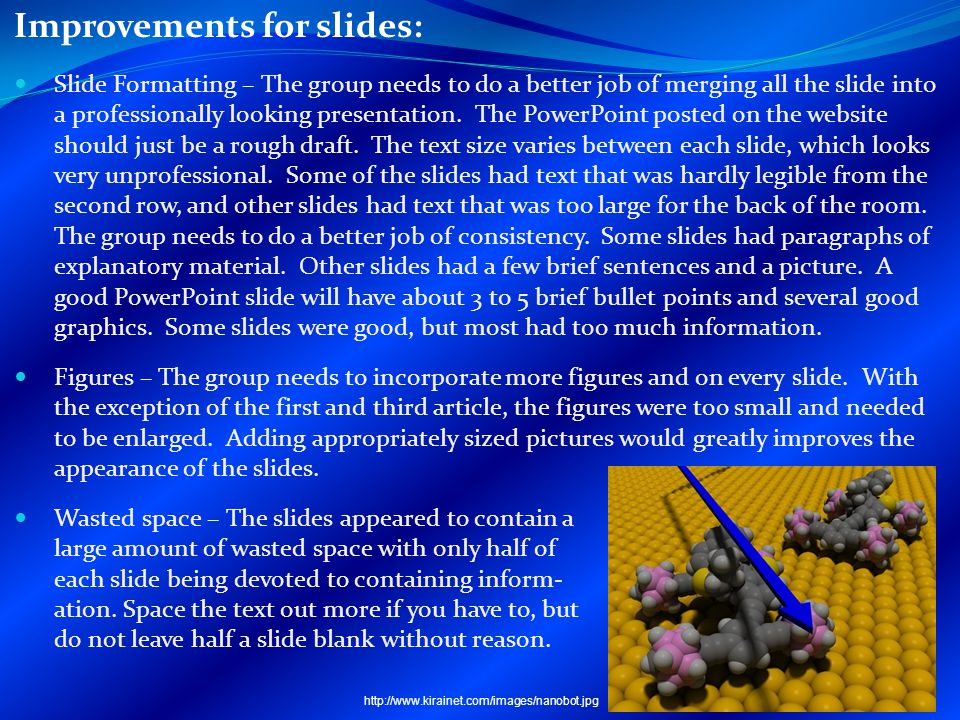 Improvements for slides: Slide Formatting – The group needs to do a better job of merging all the slide into a professionally looking presentation.