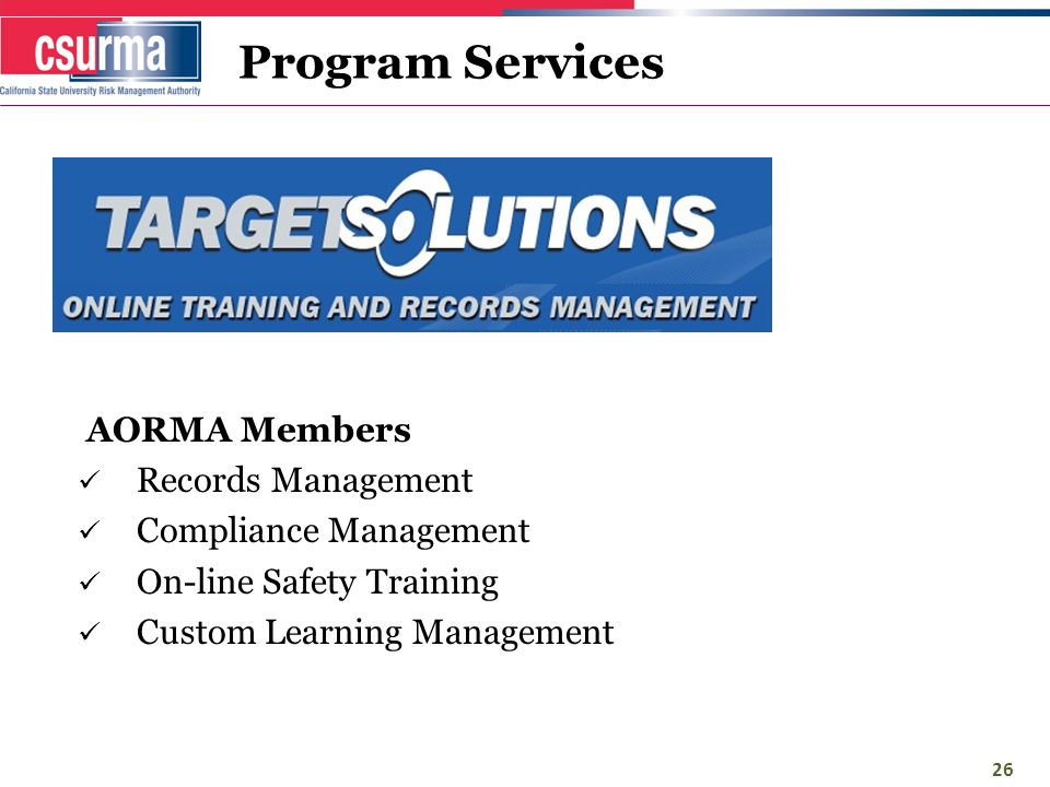 Program Services AORMA Members Records Management Compliance Management On-line Safety Training Custom Learning Management 26