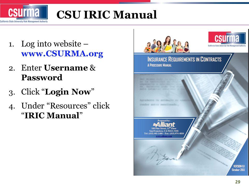 CSU IRIC Manual 1. Log into website – www.CSURMA.org 2.
