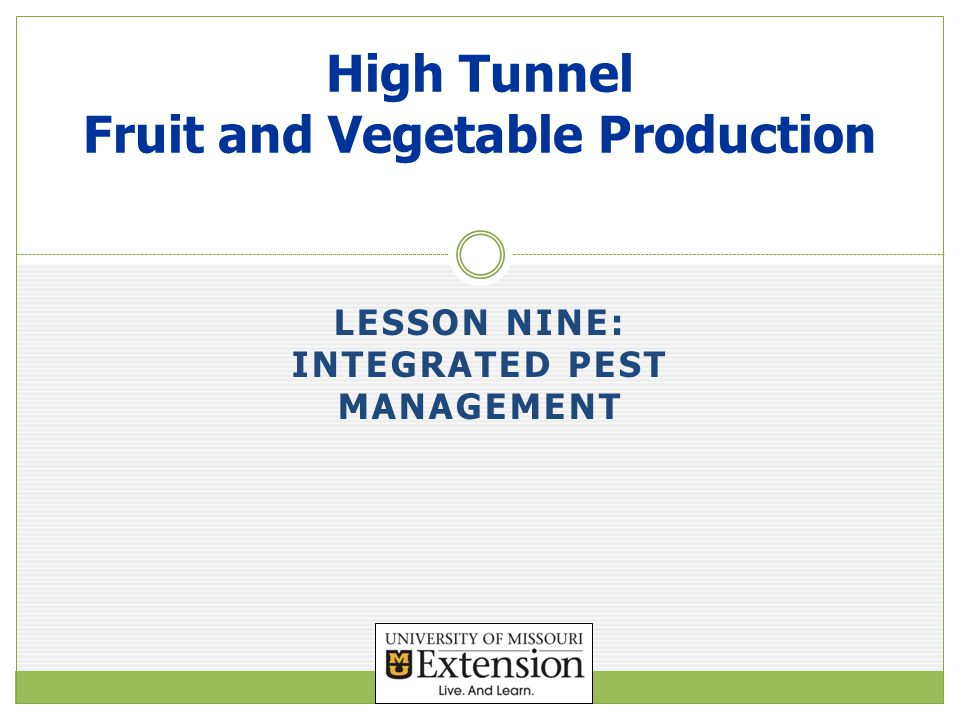 LESSON NINE: INTEGRATED PEST MANAGEMENT High Tunnel Fruit and Vegetable Production