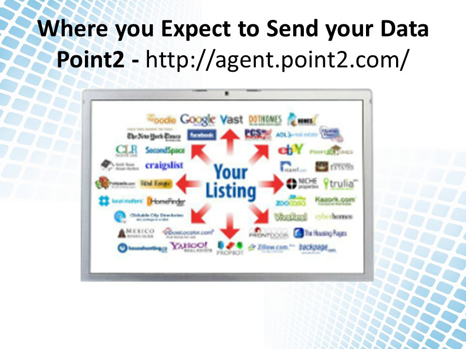 Where you Expect to Send your Data Point2 - http://agent.point2.com/