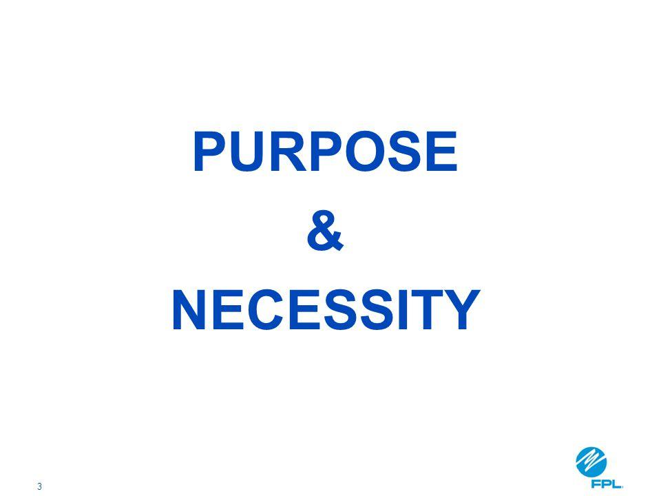 3 PURPOSE & NECESSITY