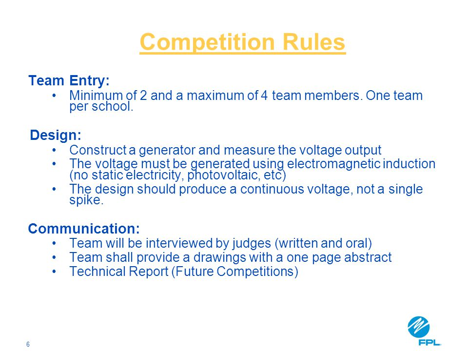 6 Competition Rules Team Entry: Minimum of 2 and a maximum of 4 team members.