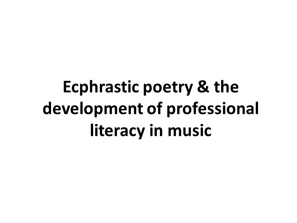 Ecphrastic poetry & the development of professional literacy in music