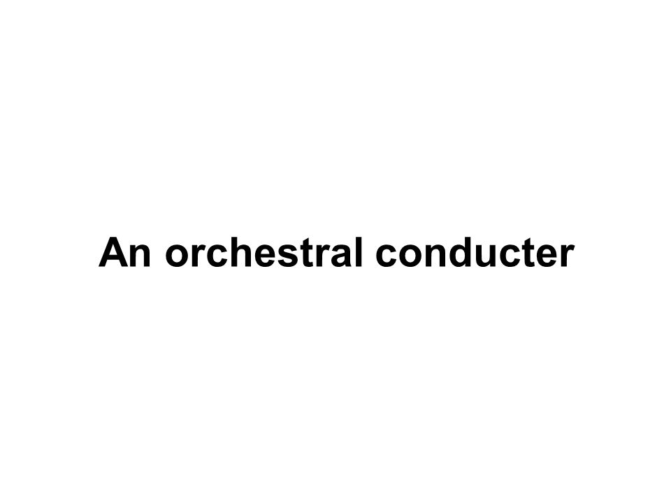 An orchestral conducter