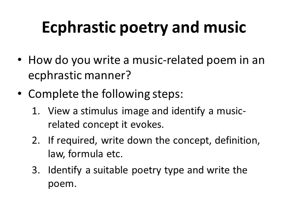Ecphrastic poetry and music How do you write a music-related poem in an ecphrastic manner.