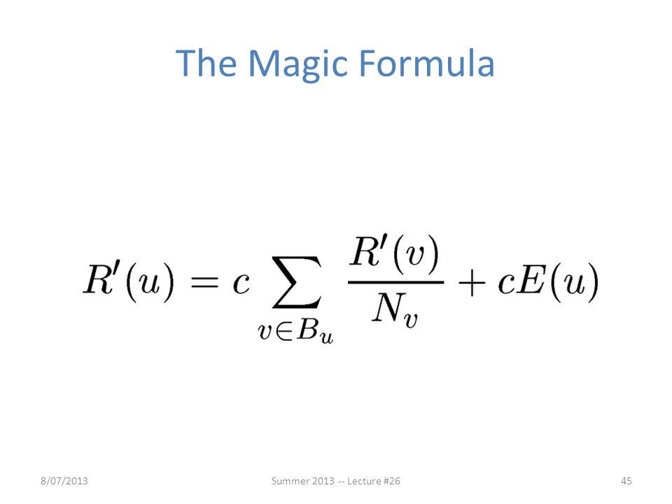 The Magic Formula 8/07/201345Summer 2013 -- Lecture #26