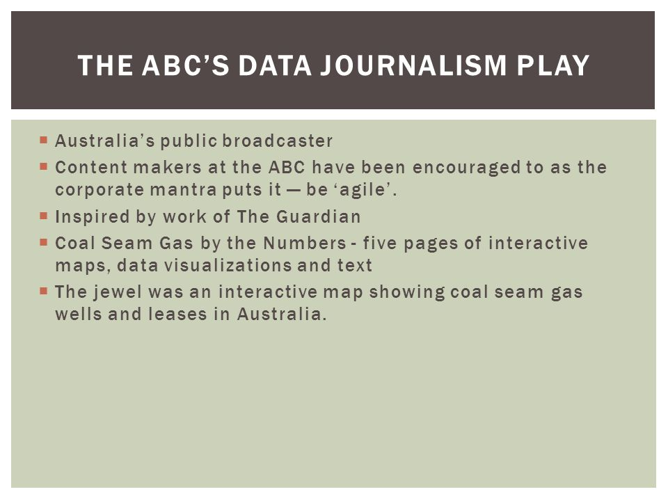  Australia's public broadcaster  Content makers at the ABC have been encouraged to as the corporate mantra puts it — be 'agile'.  Inspired by work