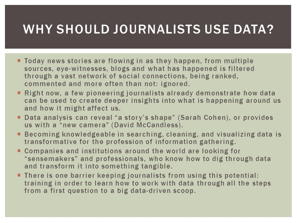  The European Journalism Centre conducted a survey to find out more about training needs of journalists.conducted a survey  Found there is a big willingness to get out of the comfort zone of traditional journalism and to invest time to master the new skills.