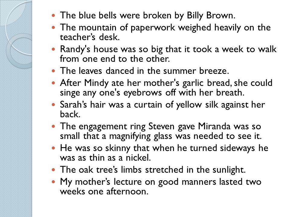 The blue bells were broken by Billy Brown.