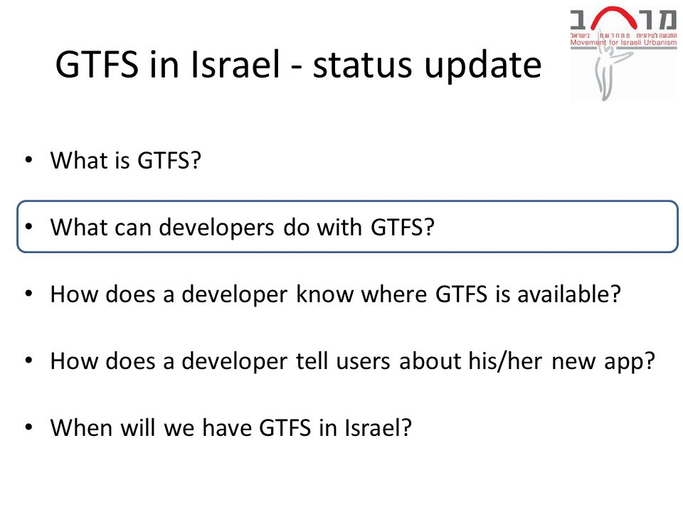 GTFS in Israel - status update What is GTFS. What can developers do with GTFS.