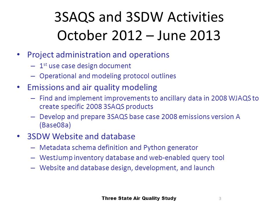 34 WestJumpAQMS Emissions Data and 3SDW Improvement Priorities Three State Air Quality Study Meteorology Spatial Allocation Temporal Allocation Chemical Speciation Inventory Data AQM-Ready Emissions Emissions processing schematic