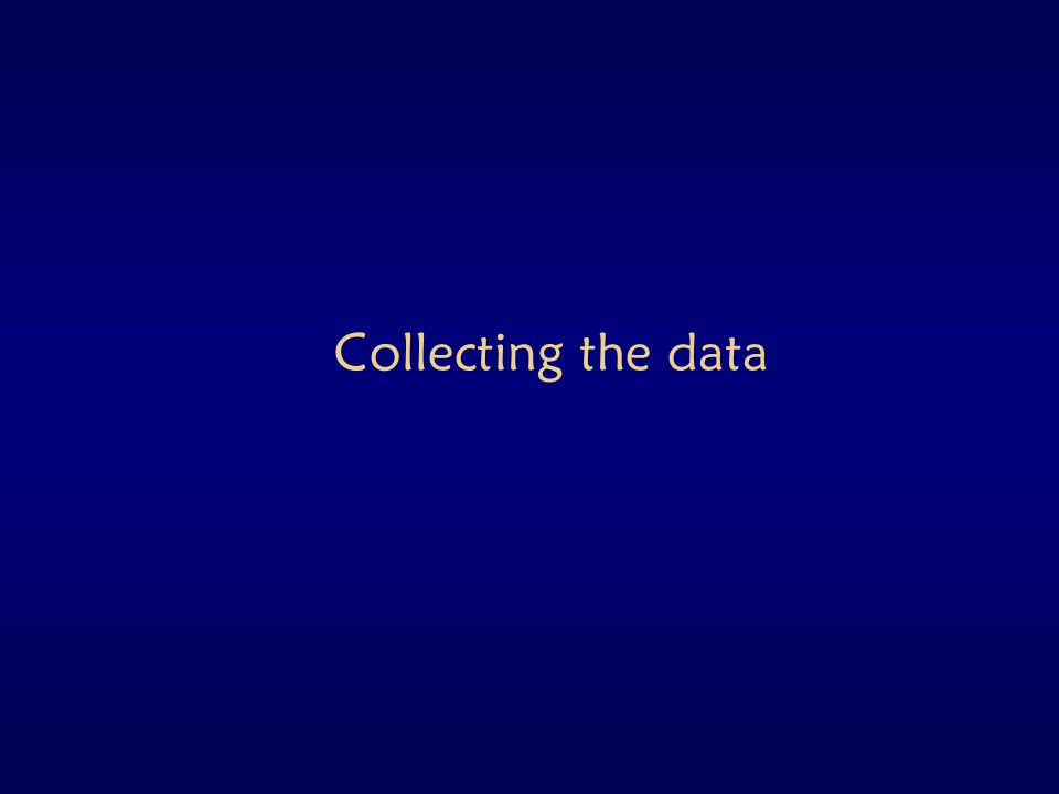 Collecting the data