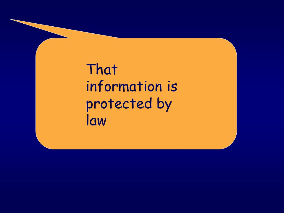 That information is protected by law