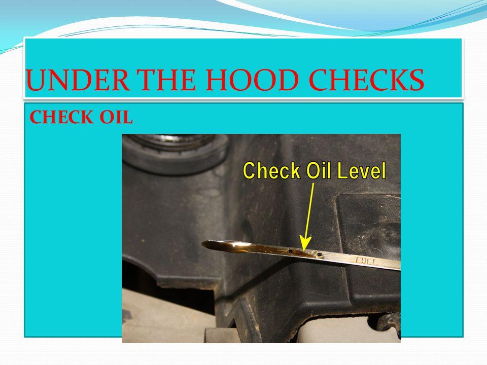 UNDER THE HOOD CHECKS CHECK OIL