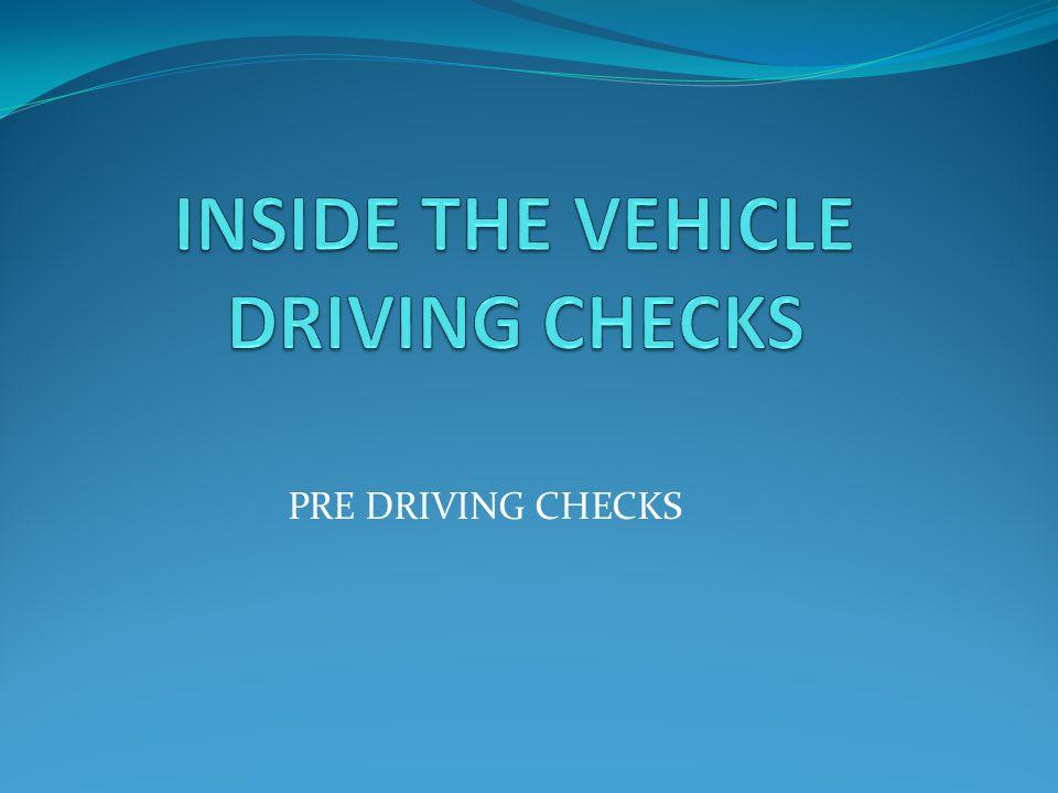 PRE DRIVING CHECKS