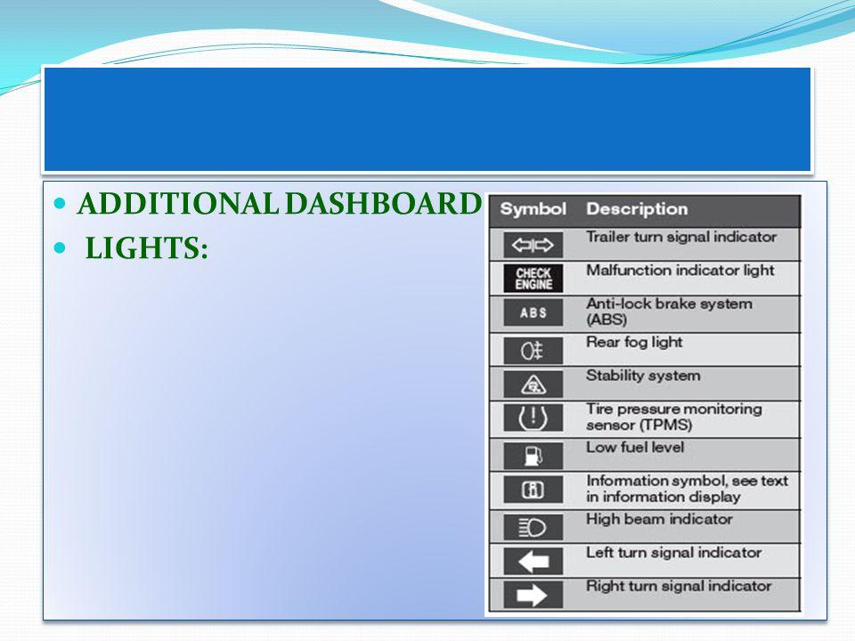 ADDITIONAL DASHBOARD LIGHTS: ADDITIONAL DASHBOARD LIGHTS: