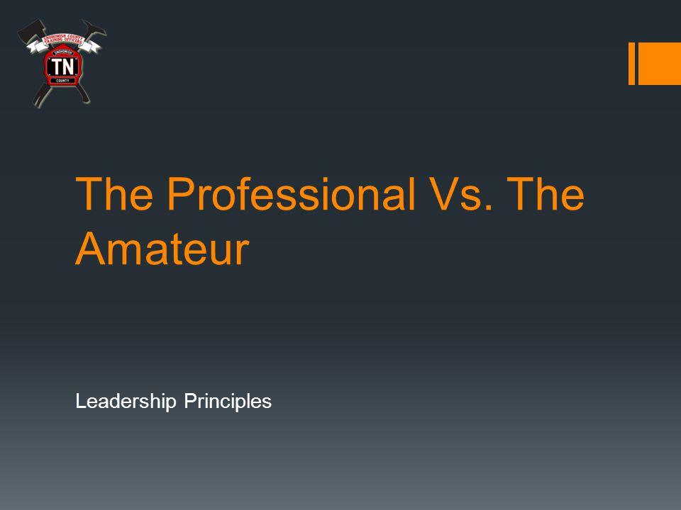 The Professional Vs. The Amateur Leadership Principles