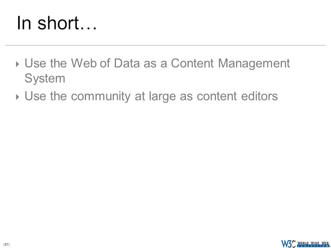 (57)  Use the Web of Data as a Content Management System  Use the community at large as content editors