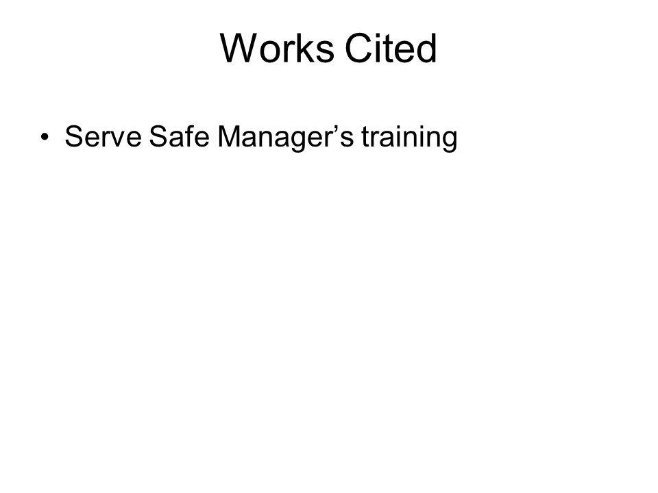 Works Cited Serve Safe Manager's training
