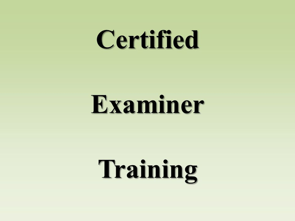 Certified Examiner Training