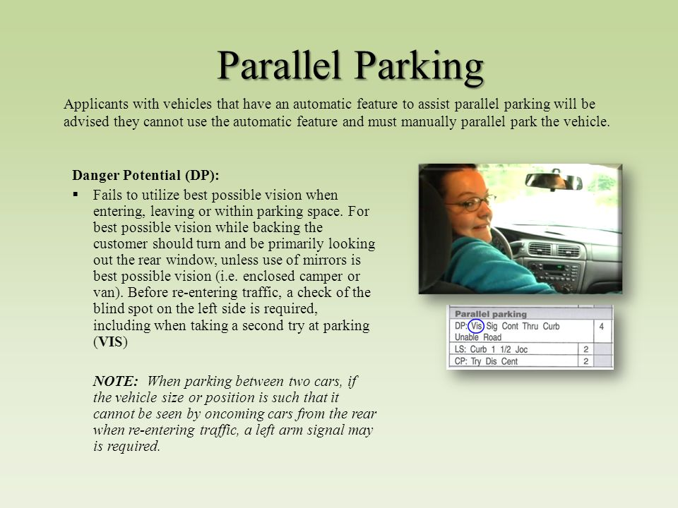 Parallel Parking Danger Potential (DP):  Fails to utilize best possible vision when entering, leaving or within parking space.