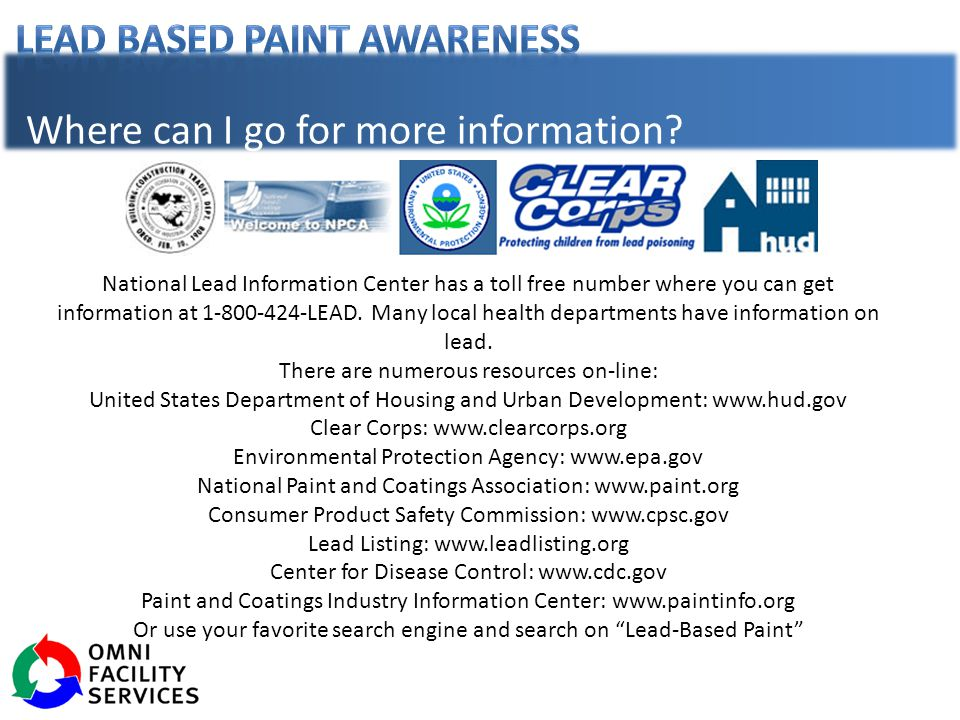 National Lead Information Center has a toll free number where you can get information at 1-800-424-LEAD.