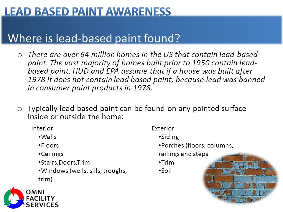 o There are over 64 million homes in the US that contain lead-based paint.