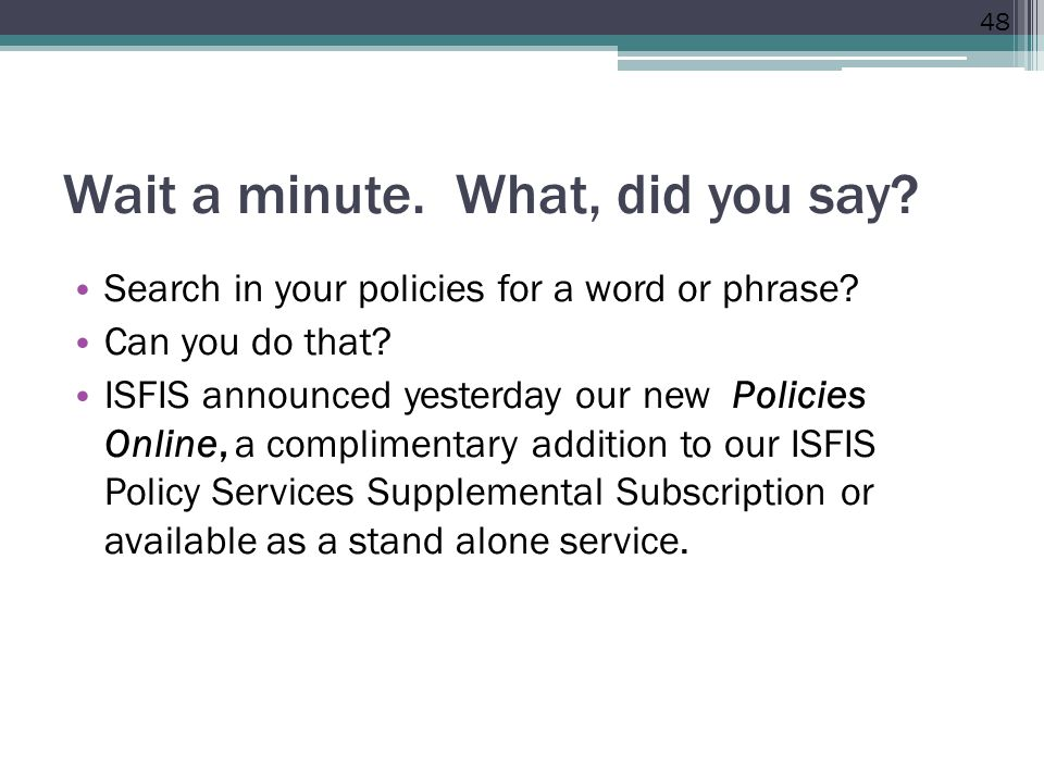 Wait a minute. What, did you say. Search in your policies for a word or phrase.