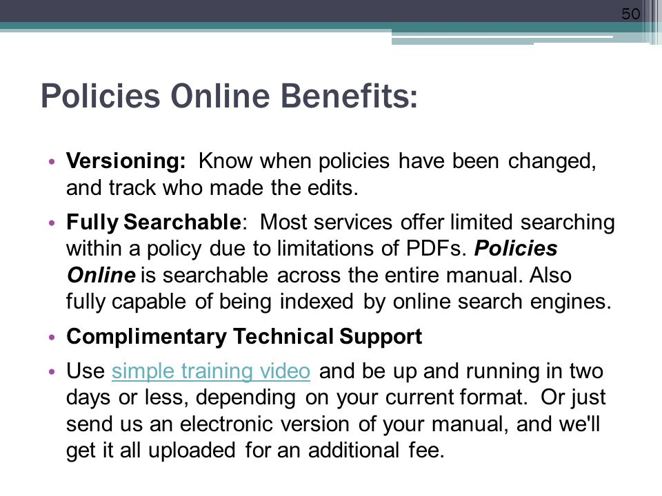 Policies Online Benefits: Versioning: Know when policies have been changed, and track who made the edits.