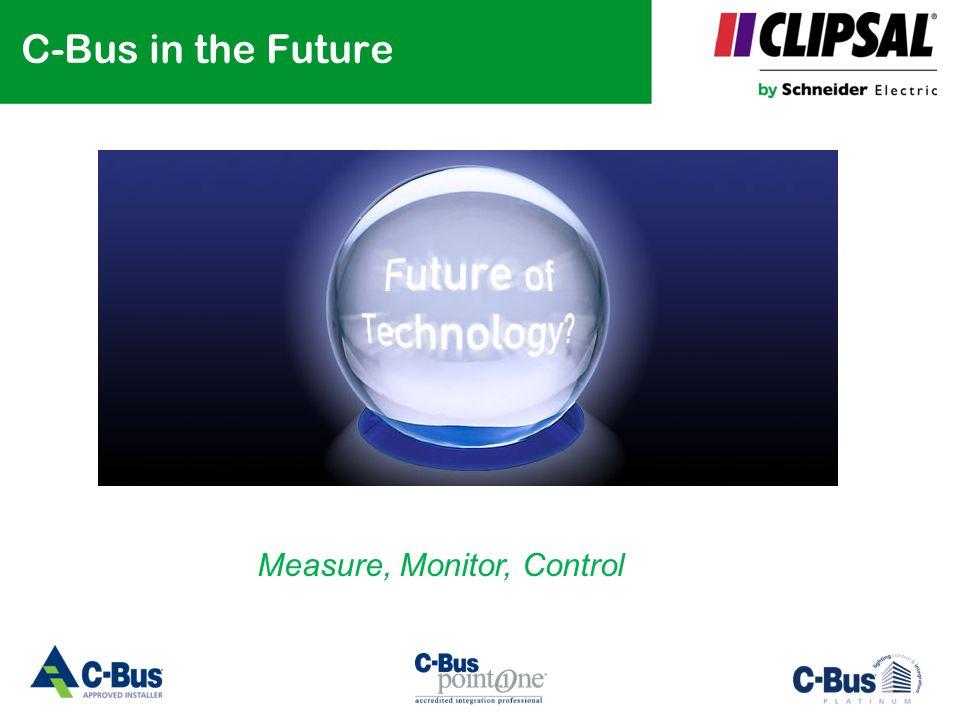 C-Bus in the Future Measure, Monitor, Control