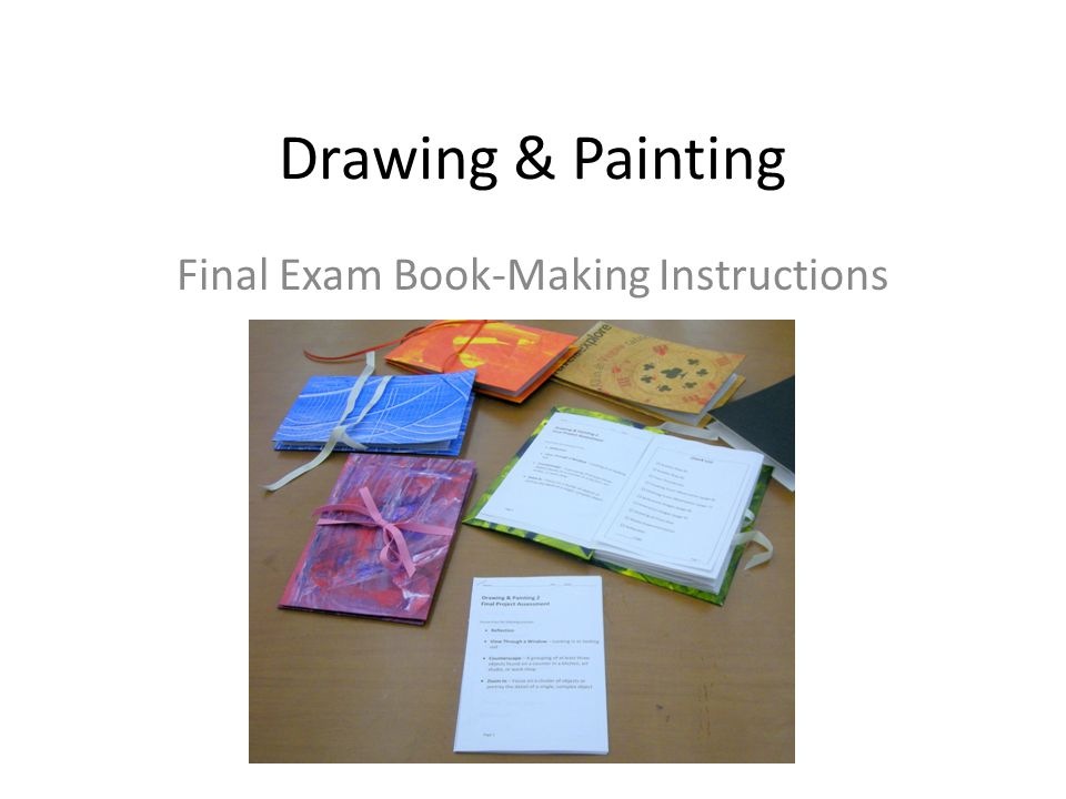 Drawing & Painting Final Exam Book-Making Instructions