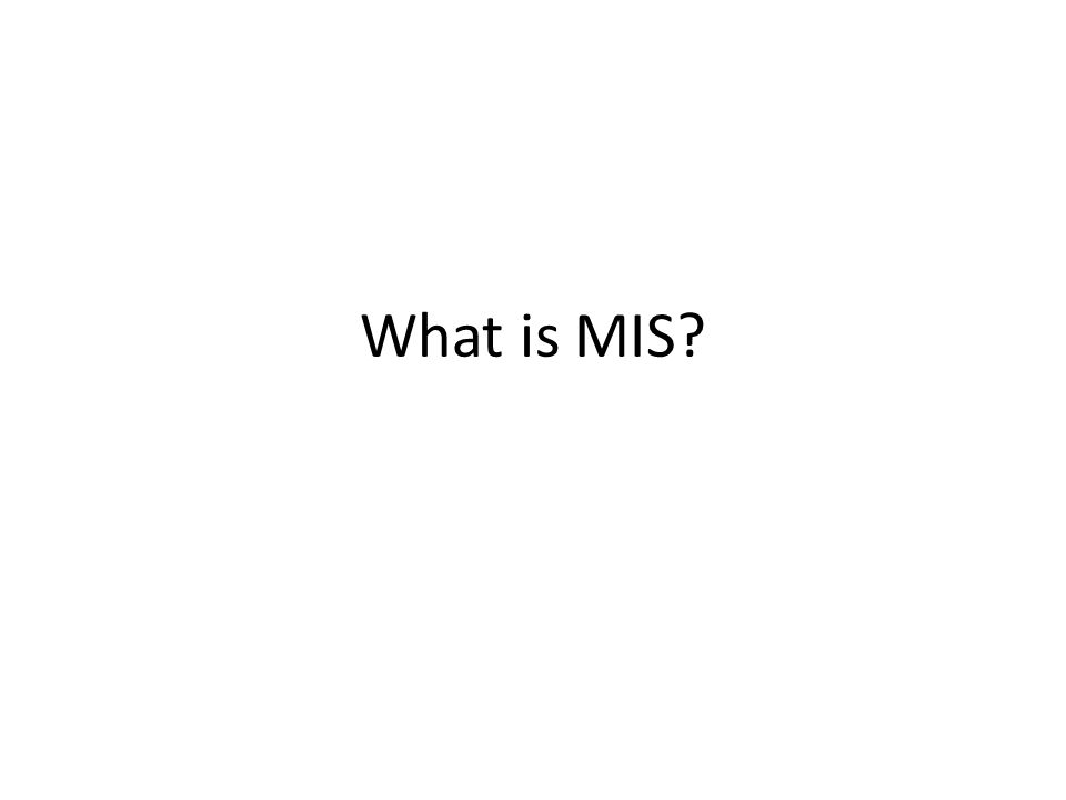 What is MIS