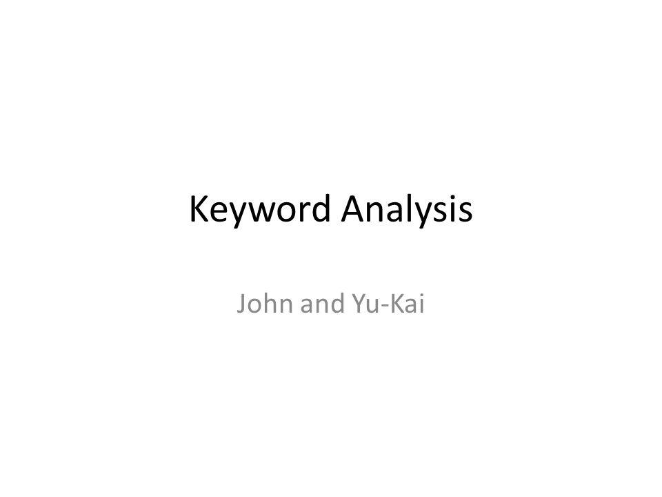 Keyword Analysis John and Yu-Kai