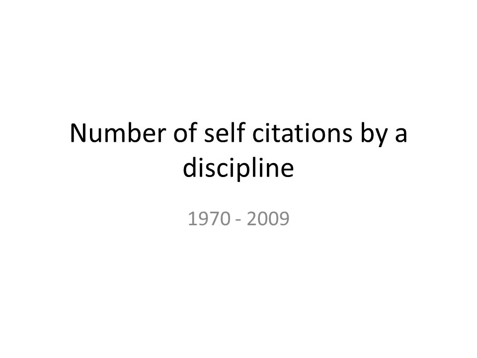 Number of self citations by a discipline 1970 - 2009