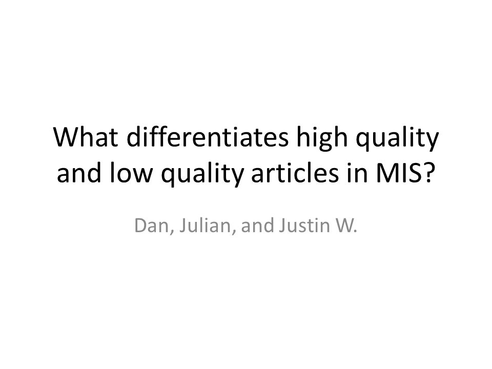 What differentiates high quality and low quality articles in MIS Dan, Julian, and Justin W.