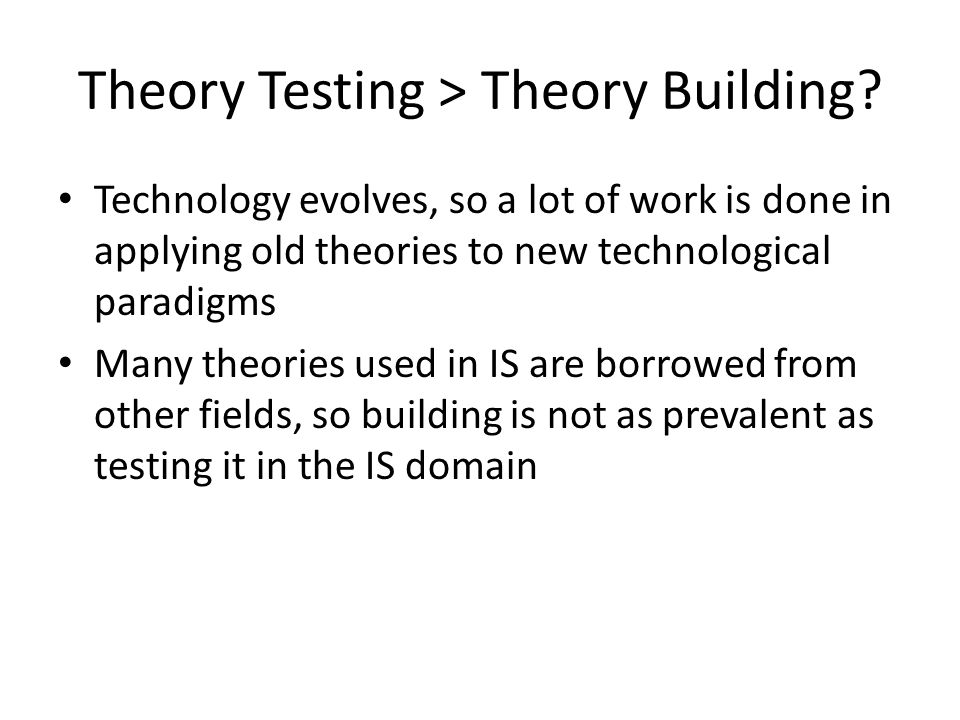 Theory Testing > Theory Building.