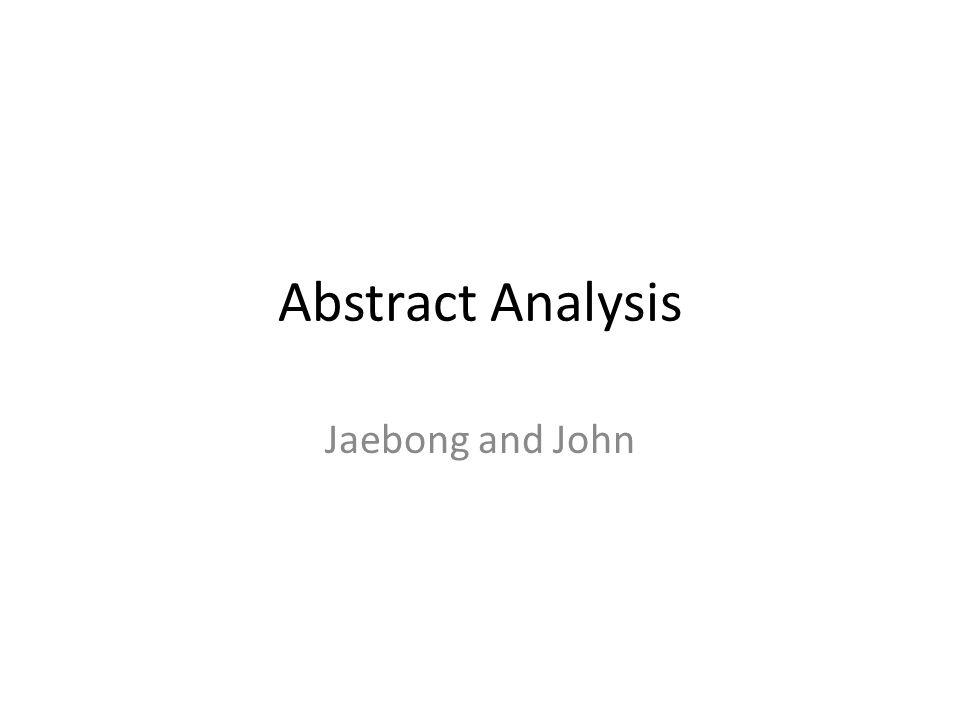 Abstract Analysis Jaebong and John