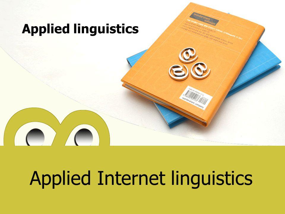Applied Internet linguistics Applied linguistics